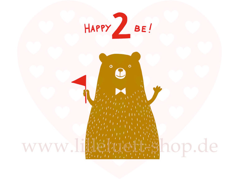 Happy 2 be bear - Happy Bär